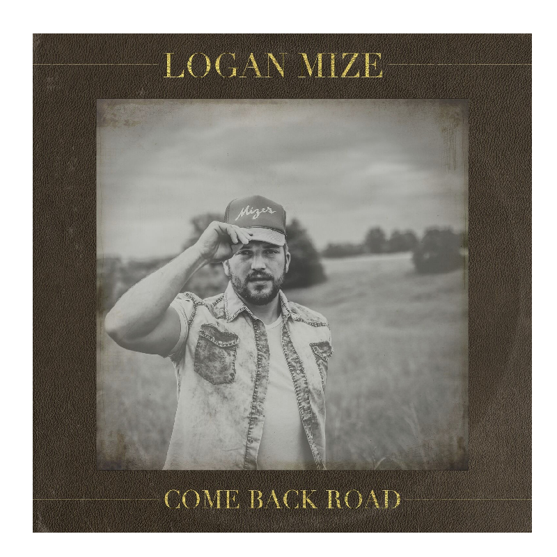 Logan Mize PRESALE AUTOGRAPHED CD- Come Back Road